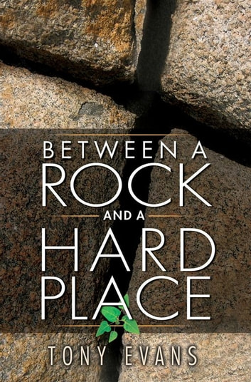 Between A Rock And A Hard Place Ebook By Tony Evans 9781575675633