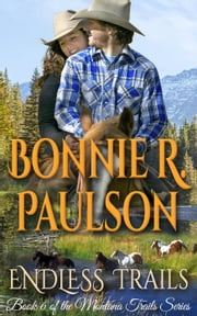 Endless Trails - Clearwater County, The Montana Trails series, #6 ebook by Bonnie R. Paulson