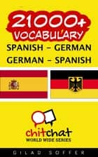 21000+ Vocabulary Spanish - German ebook by Gilad Soffer