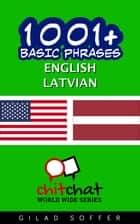 1001+ Basic Phrases English - Latvian ebook by Gilad Soffer