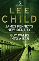 James Penney's New Identity/Guy Walks Into a Bar (Storycuts) ebook by Lee Child