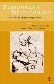 Personality Development - A Psychoanalytic Perspective ebook by Debbie Hindle,Marta Vaciago Smith