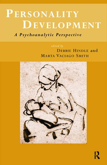 Personality Development - A Psychoanalytic Perspective ebook by