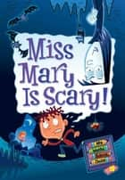 My Weird School Daze #10: Miss Mary Is Scary! ebook by Dan Gutman,Jim Paillot