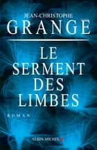 Le Serment des limbes ebook by Jean-Christophe Grangé