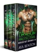 Dragon Protectors Box Set Books 1-3 - Dragon Protectors ebook by