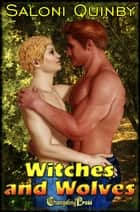 Witches and Wolves ebook by Saloni Quinby