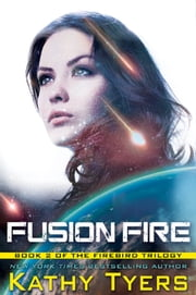 Fusion Fire ebook by Kathy Tyers