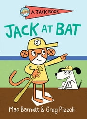Jack at Bat ebook by Mac Barnett, Greg Pizzoli