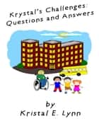Krystal's Challenges: Questions and Answers ebook by Kristal E Lynn
