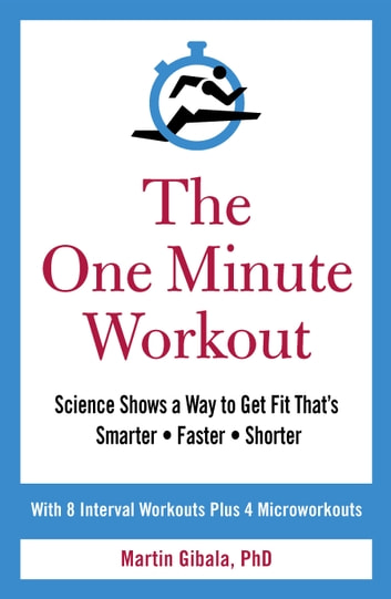 The One Minute Workout ebook by Martin Gibala