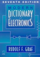 Modern Dictionary of Electronics ebook by Rudolf F. Graf