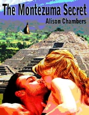 The Montezuma Secret ebook by Alison Chambers
