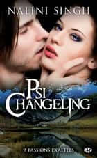Passions exaltées - Psi-Changeling, T9 ebook by Clémentine Curie, Nalini Singh