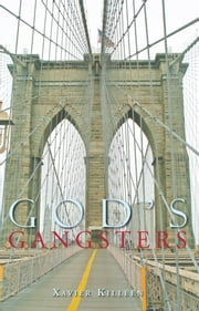 GOD'S GANGSTERS ebook by Xavier Killeen