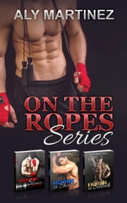 On The Ropes Series Box Set ebook by Aly Martinez