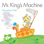 Mr. King's Machine ebook by Geneviève Côté