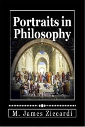 Portraits in Philosophy ebook by M. James Ziccardi