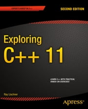 Exploring C++ 11 ebook by Ray Lischner