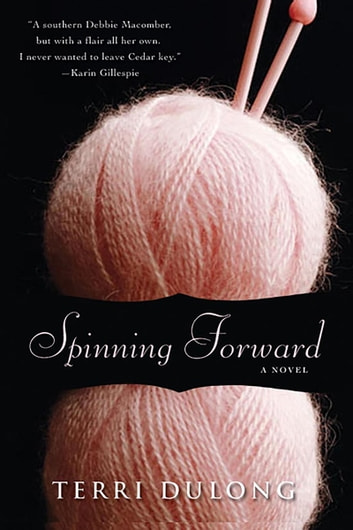Spinning Forward ebook by Terri DuLong