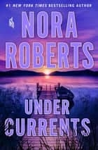 Under Currents ebook by Nora Roberts