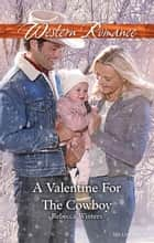 A Valentine For The Cowboy ebook by Rebecca Winters
