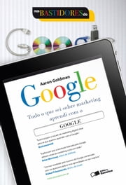 NOS BASTIDORES DO GOOGLE ebook by AARON GOLDMAN