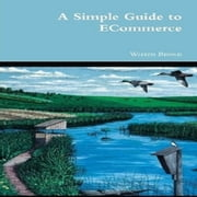 Simple Guide to E-commerce ebook by Warren Brown