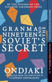 Granma Nineteen and the Soviet's Secret ebook by Ondjaki,Stephen Henighan