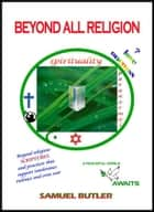 Beyond All Religion ebook by Samuel Butler