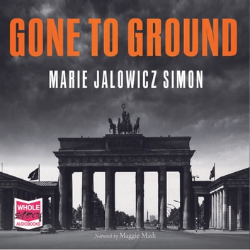 Gone to Ground audiobook by Marie Jalowicz Simon