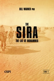 The Sira: The Life of Mohammed - The Sira ebook by Bill Warner