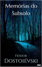 MEMÓRIAS DO SUBSOLO eBook by Fiódor Dostoiévski