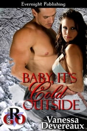 Baby, It's Cold Outside ebook by Vanessa Devereaux