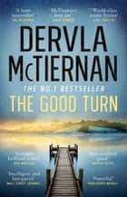 The Good Turn ebook by Dervla McTiernan