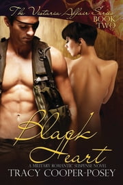 Black Heart - A Military Romantic Suspense Novel ebook by Tracy Cooper-Posey