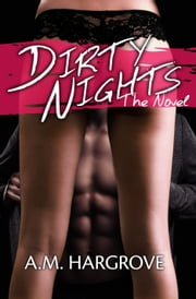 Dirty Nights ebook by A.M. Hargrove