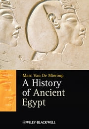 A History of Ancient Egypt ebook by Marc Van De Mieroop