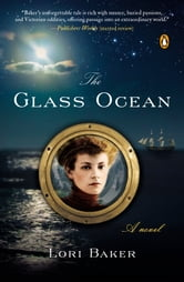 The Glass Ocean - A Novel ebook by Lori Baker