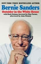 Outsider in the White House ebook by Bernie Sanders, John Nichols