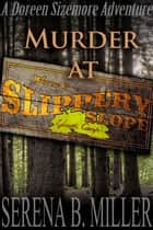 Murder At Slippery Slope Youth Camp ebook by Serena B. Miller