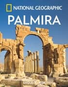 Palmira ebook by National Geographic