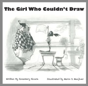The Girl Who Couldn't Draw ebook by Rosemary Rivera,Illustrated by Mario Menjivar