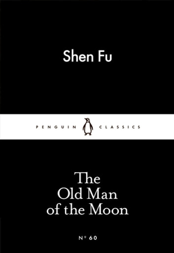 The Old Man of the Moon eBook by Shen Fu