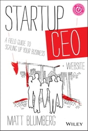 Startup CEO - A Field Guide to Scaling Up Your Business, + Website ebook by Matt Blumberg