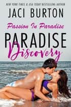 Paradise Discovery - Passion In Paradise, #3 ebook by