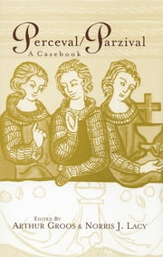 Perceval/Parzival - A Casebook ebook by