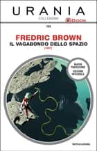 Il vagabondo dello spazio (Urania) eBook by Fredric Brown