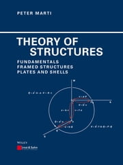 Theory of Structures - Fundamentals, Framed Structures, Plates and Shells ebook by Peter Marti