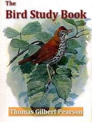 The Bird Study Book ebook by Thomas Gilbert Pearson,Will Simmons, Illustrator